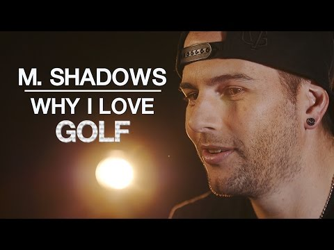 Why I Love: Avenged Sevenfold's M. Shadows on his passion for Golf