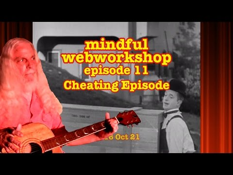 Mindful Webworkshop Episode #11 - Cheating Episode