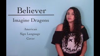 Believer - Imagine Dragons (ASL Cover)