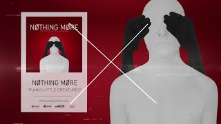 Nothing More - Funny Little Creatures (Official Audio)