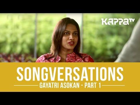 Gayatri Asokan - Songversations (Part 1) - Kappa TV