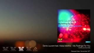 Denis Laurent & Kaisa Martina - My Feelings For You (meHiLove Dub Mix) [Silk Textures]