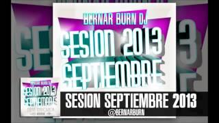 10-Sesion Septiembre Electro Latino 2013 BernarBurnDJ