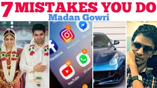 7 MISTAKES YOU DO | Tamil | Madan Gowri | MG