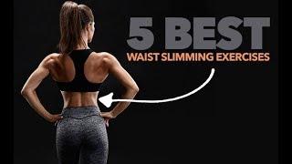 5 Best Waist Slimming Exercises (SECRET TO A TINY WAIST!!)