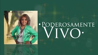 Poderosamente Vivo - Sandra Pires (Lyric Video Oficial) HD