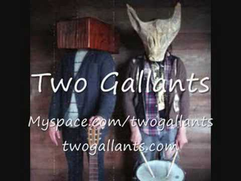 Two Gallants - The Hand That Held Me Down