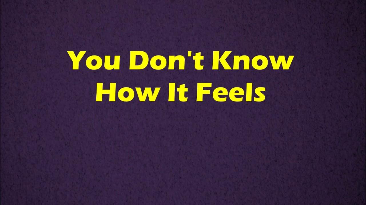 de8b11eb6c6 Tom Petty - You Don't Know How It Feels - Lyrics - YouTube