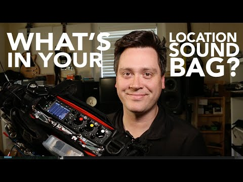 What's In Your Location Sound Bag?