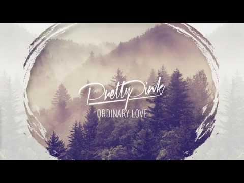 U2 - Ordinary Love (Pretty Pink Remix) [Free Download]