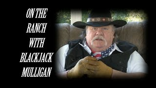 Blackjack Mulligan Has Something To Say
