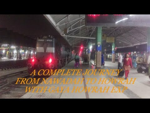 A COMPLETE JOURNEY FROM NAWADAH TO HOWRAH WITH GAYA HOWRAH EXP!!!!