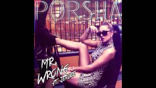 Porsha - Mr Wrong ft. Jerzee