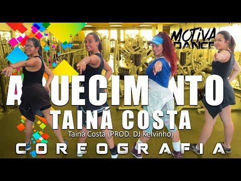 Aquecimento da Tainá Costa - Tainá Costa DJ Kelvinho  Motiva Dance Coreografia