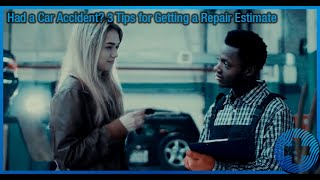 Had a Car Accident? 3 Tips for Getting a Repair Estimate