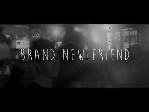 Brand New Friend ~ Girl