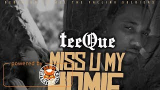 Tee Que - Miss U My Homie - January 2018