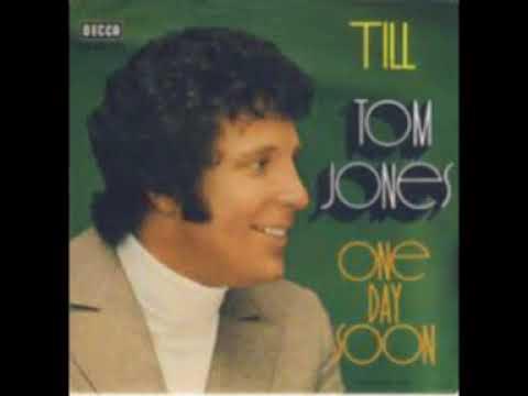 TOM JONES   ONE DAY SOON