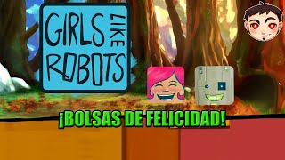 GIRLS LIKE ROBOTS - ¡Bolsas de felicidad!