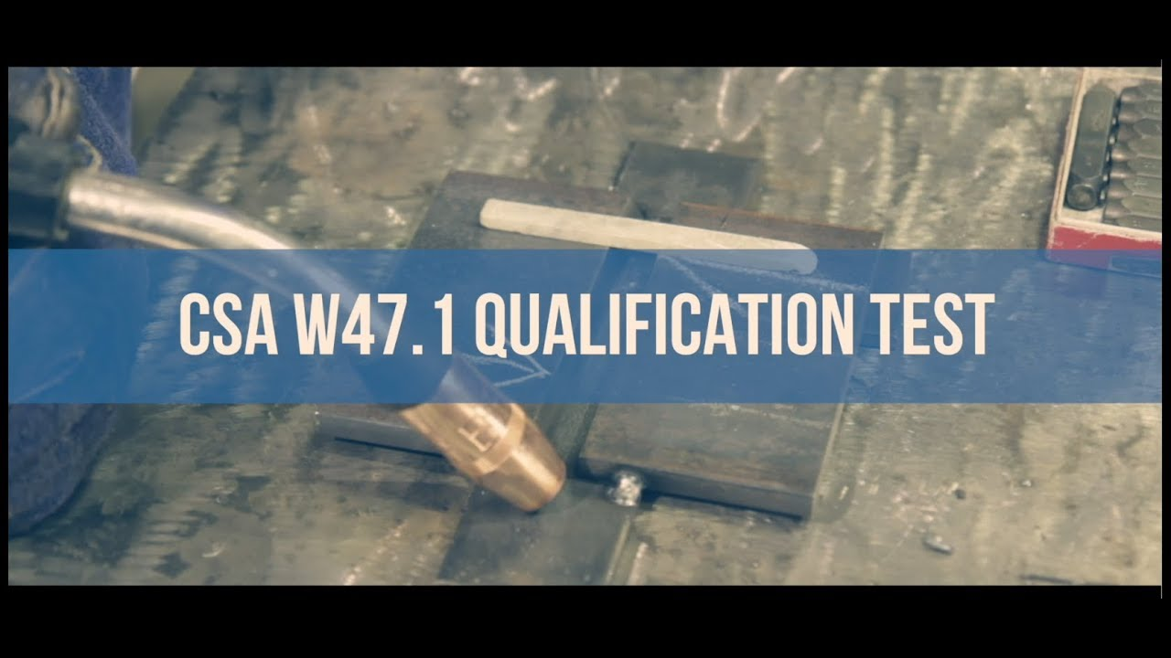 CSA W47 1 Fusion Welding of Steel Company Certification