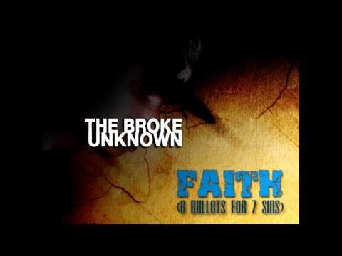 The Broke Unknown - Faith (6 Bullets For 7 Sins) [Instrumental]