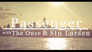 Смотреть клип Passenger, The Once & Stu Larsen - The Only Living Boy In New York