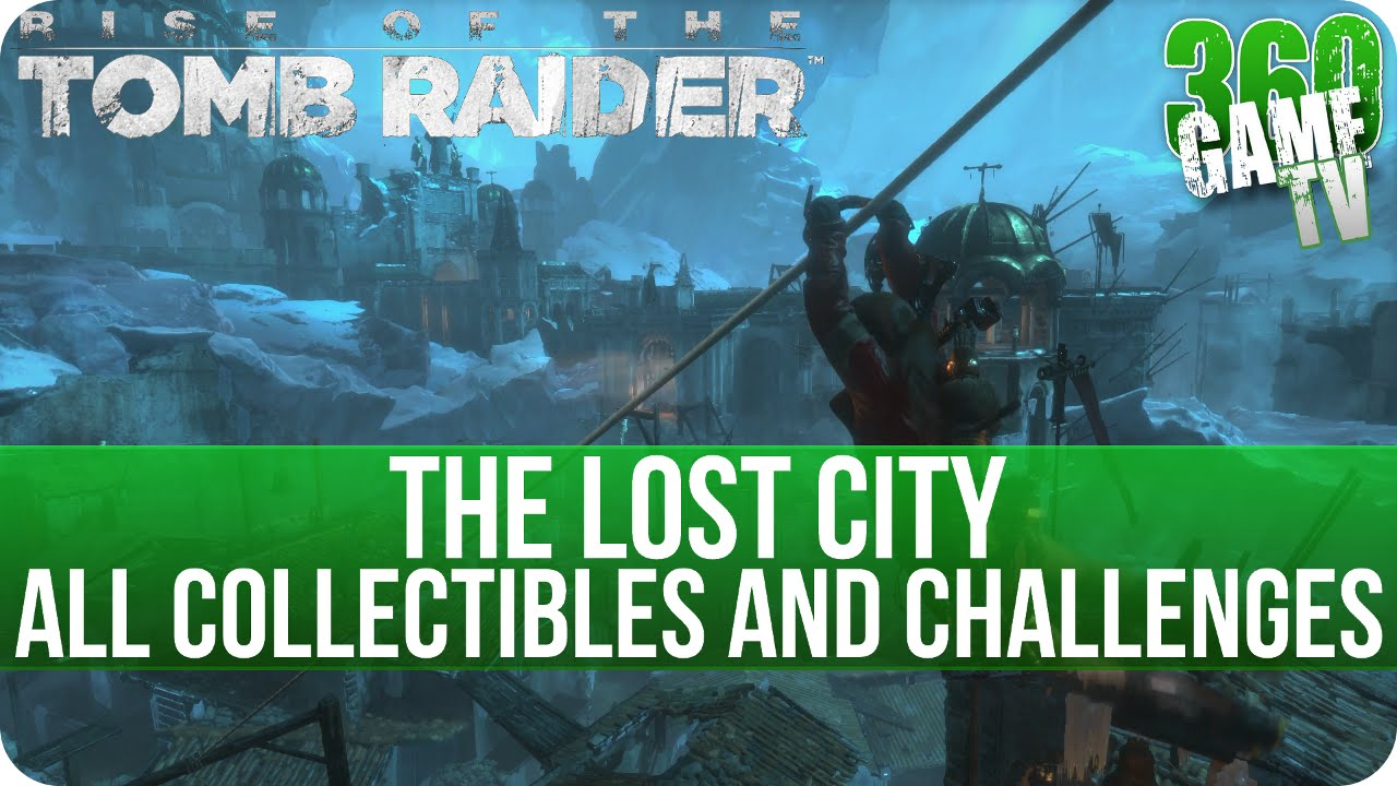 Rise Of The Tomb Raider The Lost City All Collectibles And All