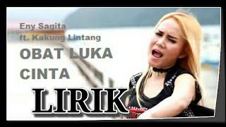 Obat Luka Cinta LIRIK - Eny Sagita ft Kakung
