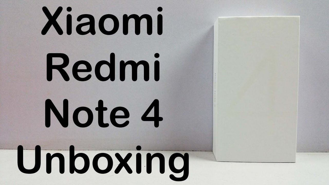 Redmi Note 4 Unboxing: Xiaomi Redmi Note 4 Unboxing & Quick Hands On Review