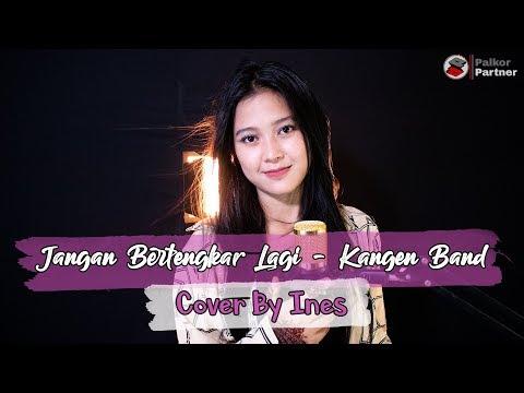Jangan Bertengkar Lagi Kangen Band  Cover By Ines