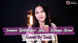 Gambar cover JANGAN BERTENGKAR LAGI - KANGEN BAND   COVER BY INES