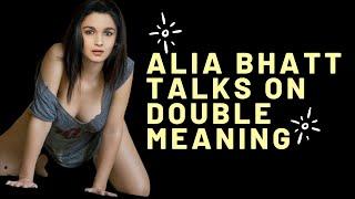 Alia Bhatt Talks On Double Meaning | bollywood news | Smart Bollywood