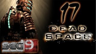 Let's Play Dead Space #17 - Анус с щупальцами... мечта хентая