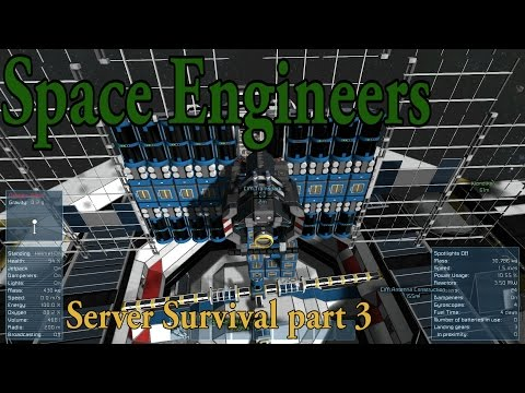 Space Engineers Server Survival part 3, harvesting the power of the sun