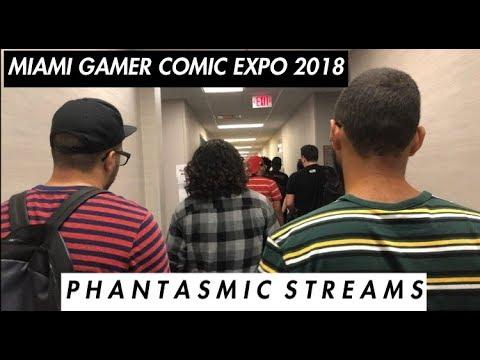 MIAMI GAMER COMIC EXPO 2018 W/ Phantasmic Streams