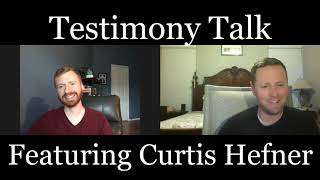 Testimony Talk  featuring Curtis Hefner
