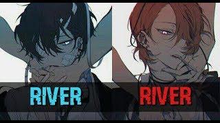 「Nightcore」→ River (Switching Vocals)