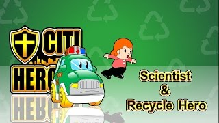 "EP04 ""Scientist & Recycle Hero""@"