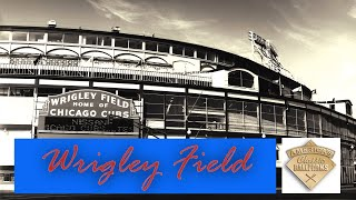 America's Classic Ballparks - Wrigley Field