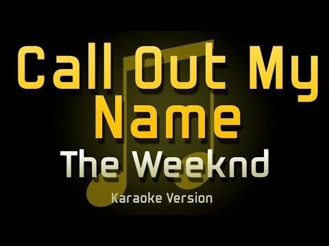 The Weeknd - Call Out My Name (Karaoke)