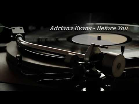 Adriana Evans - Before You