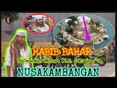 VIRAL :HABIB BAHAR di pindahkan ke penjara NUSAKAMBANGAN ...