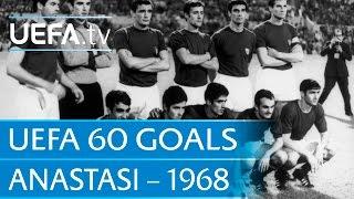Pietro Anastasi v Yugoslavia, 1968: 60 Great UEFA Goals