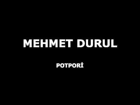 MEHMET DURUL- POTPORİ