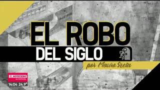 El ROBO DEL SIGLO: así empezó y se planeó, por Mauro Szeta - Telefe Noticias