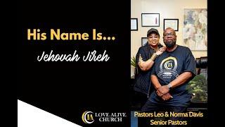 His Name Is... Jehovah Jireh, [Part 2] Pastor Leo Davis