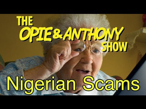 Opie & Anthony: Nigerian Scams (11/17/04, 12/12/06 & 11/19/08)