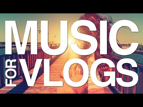 Background Music for Vlogs I Happy, Upbeat & Perfect I No Copyright Music