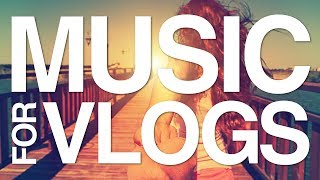 Background Music for Vlogs I Happy, Upbeat &amp Perfect I No Copyright Music