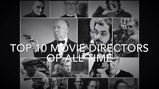 Top 10 Movie Directors of all time